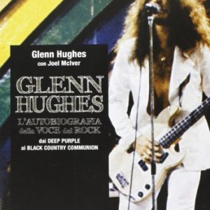 Glenn-Hughes-Lautobiografia-della-voce-del-rock-Dai-Deep-Purple-ai-Black-Country-Communion-0